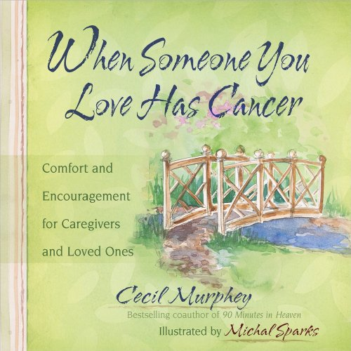 When Someone You Love Has Cancer: Comfort and Encouragement for Caregivers and Loved Ones 9780736924283