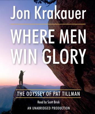 Where Men Win Glory: The Odyssey of Pat Tillman 9780739357842