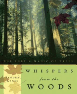Whispers from the Woods: The Lore & Magic of Trees 9780738707815