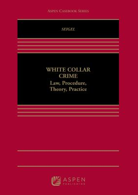 White Collar Crime: Procedure, Theory and Practice 9780735596511