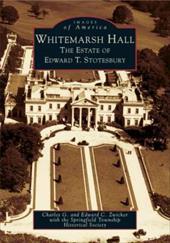 Whitemarsh Hall:: The Estate of Edward T. Stotesbury