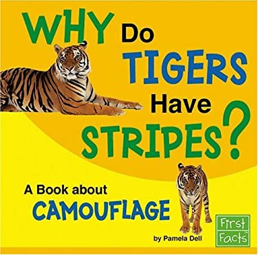Why Do Tigers Have Stripes?: A Book about Camouflage 9780736863810
