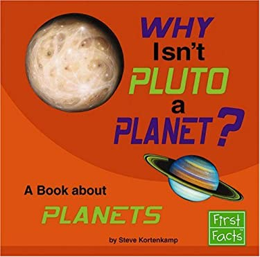 Why Isn't Pluto a Planet?: A Book about Planets 9780736867535