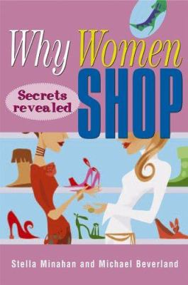 Why Women Shop: Secrets Revealed 9780731402793