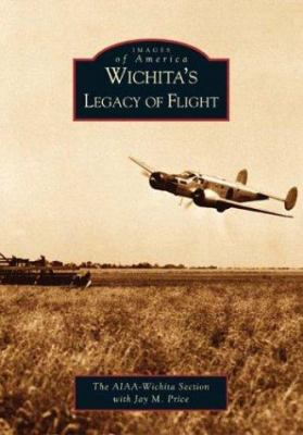 Wichita's Legacy of Flight 9780738531809