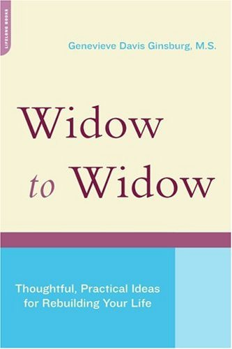 Widow to Widow: Thoughtful, Practical Ideas for Rebuilding Your Life 9780738209968