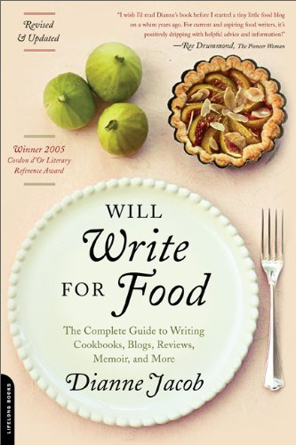 Will Write for Food: The Complete Guide to Writing Cookbooks, Blogs, Reviews, Memoir, and More 9780738214047