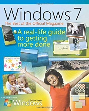 Windows 7: The Best of the Official Magazine: A Real-Life Guide to Getting More Done 9780735626645