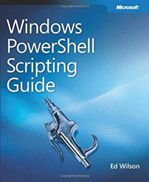 Windows PowerShell Scripting Guide [With CDROM] 9780735622791