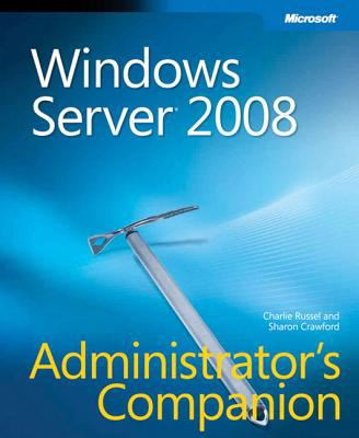 Windows Server 2008 Administrator's Companion [With CDROM] 9780735625051