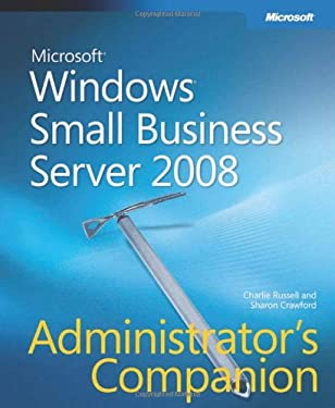 Windows Small Business Server 2008 Administrator's Companion [With CDROM] 9780735620704