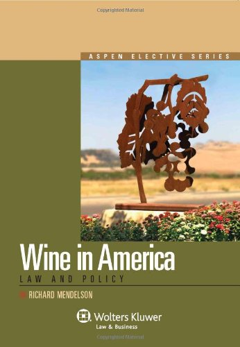 Wine in America: Law and Policy 9780735599741