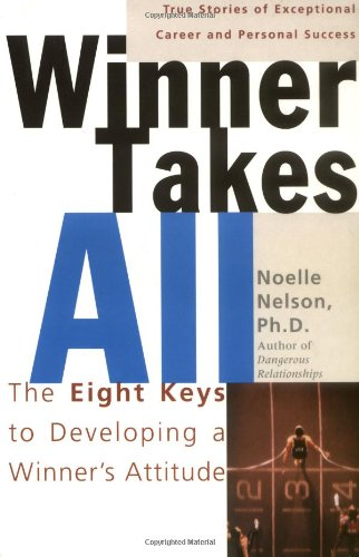 Winner Takes All: The Eight Keys to Developing a Winner's Attitude 9780738204642
