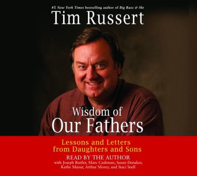 Wisdom of Our Fathers: Lessons and Letters from Daughters and Sons 9780739354650