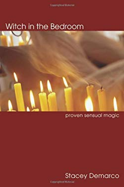 Witch in the Bedroom: Proven Sensual Magic 9780738708447