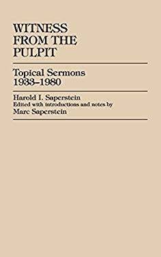 Witness from the Pulpit: Topical Sermons, 1933-1980 9780739100998