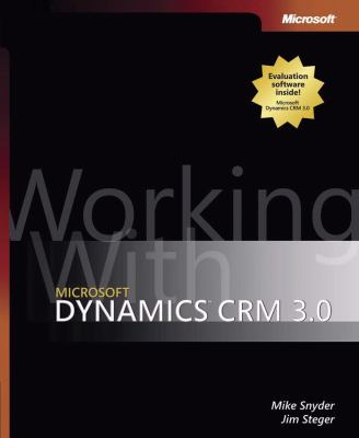 Working with Microsoft Dynamics CRM 3.0 [With CDROM] 9780735622593