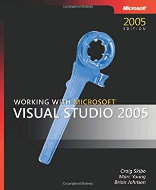 Working with Microsoft Visual Studio 2005 9780735623156