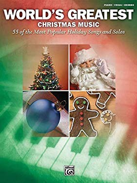 World's Greatest Christmas Music: 55 of the Most Popular Holiday Songs and Solos 9780739062845
