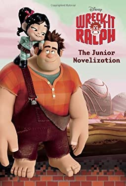 Wreck-It Ralph Junior Novelization (Disney Wreck-It Ralph) 9780736429603