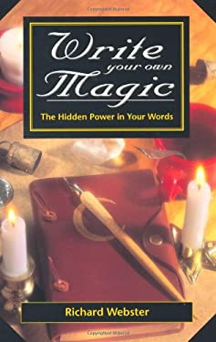 Write Your Own Magic: The Hidden Power in Your Words 9780738700014