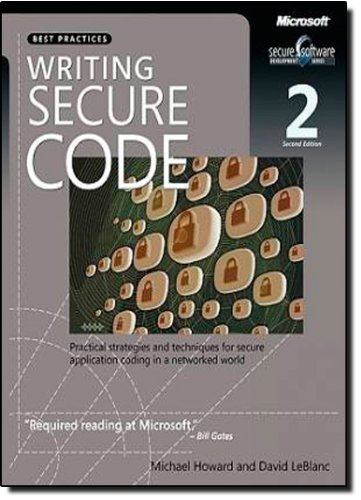 Writing Secure Code: Practical Strategies and Proven Techniques for Building Secure Applications in a Networked World 9780735617223