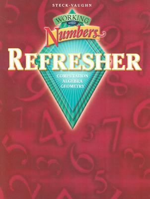 Steck-Vaughn Working with Numbers: Refresher and a: Student Workbook Refresher 9780739835456