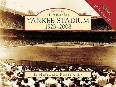 Yankee Stadium: 1923-2008 9780738565668