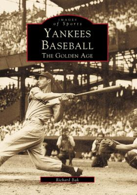 Yankees Baseball:: The Golden Age 9780738502441