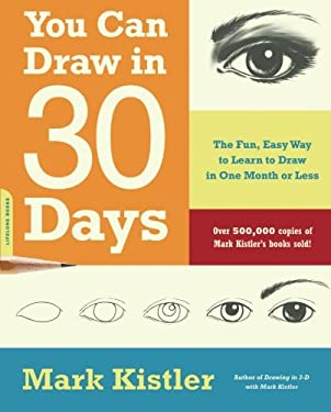 You Can Draw in 30 Days: The Fun, Easy Way to Learn to Draw in One Month or Less 9780738212418