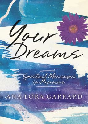 Your Dreams: Spiritual Messages in Pajamas 9780738721774