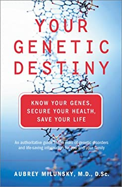 Your Genetic Destiny: Know Your Genes, Secure Your Health, and Save Your Life 9780738203775