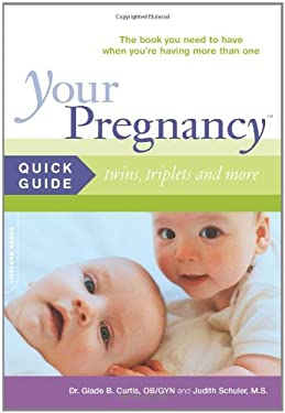 Your Pregnancy Quick Guide: Twins, Triplets and More 9780738210087
