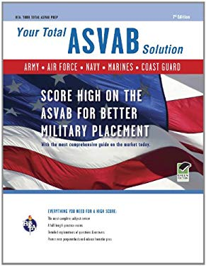 Your Total ASVAB Solution: Army. Navy. Air Force. Marines. Coast Guard 9780738606422