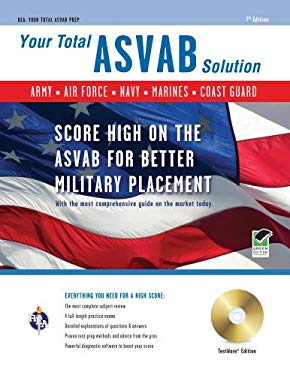 Your Total ASVAB Solution: Army. Navy. Air Force. Marines. Coast Guard [With CDROM]