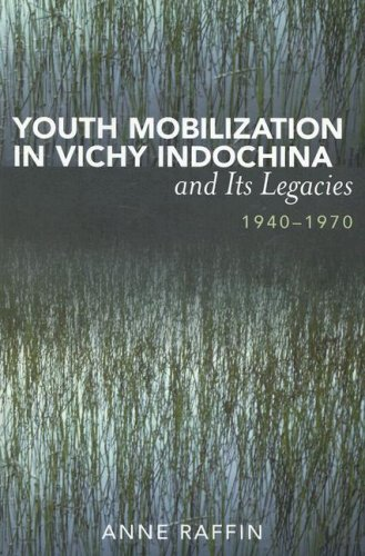 Youth Mobilization in Vichy Indochina and Its Legacies, 1940 to 1970 9780739128114