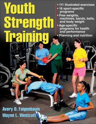 Youth Strength Training: Programs for Health, Fitness and Sport 9780736067928