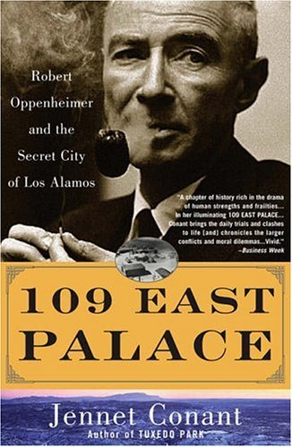 109 East Palace: Robert Oppenheimer and the Secret City of Los Alamos 9780743250085