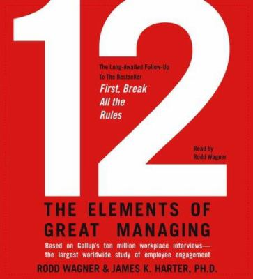 12: The Elements of Great Managing 9780743568616