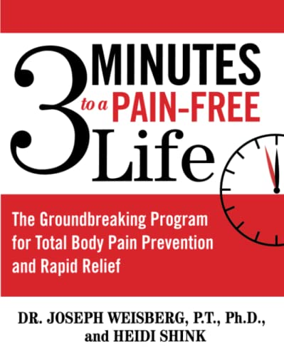 3 Minutes to a Pain-Free Life: The Groundbreaking Program for Total Body Pain Prevention and Rapid Relief 9780743476478