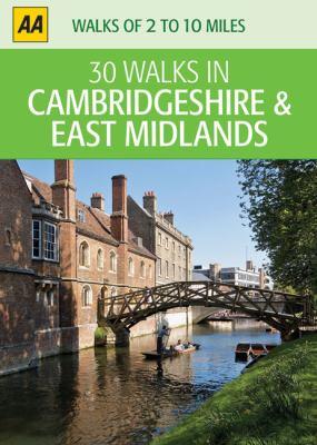AA 30 Walks in Cambridgeshire & East Midlands