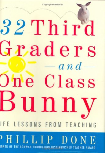 32 Third Graders and One Class Bunny: Life Lessons from Teaching 9780743272391