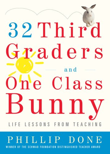 32 Third Graders and One Class Bunny: Life Lessons from Teaching 9780743272407
