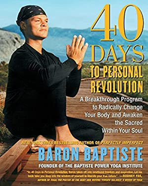 40 Days to Personal Revolution: A Breakthrough Program to Radically Change Your Body and Awaken the Sacred Within Your Soul 9780743227834