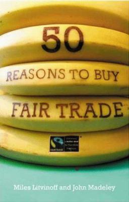 50 Reasons to Buy Fair Trade 9780745325842