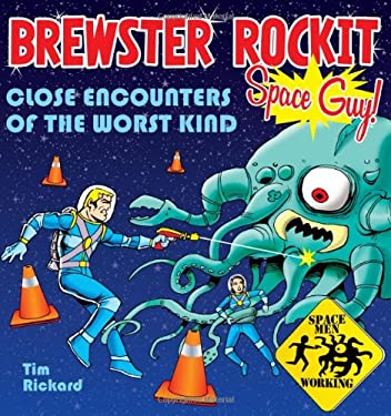 Brewster Rockit: Space Guy!: Close Encounters of the Worst Kind 9780740767326