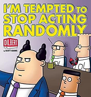 I'm Tempted to Stop Acting Randomly 9780740778063