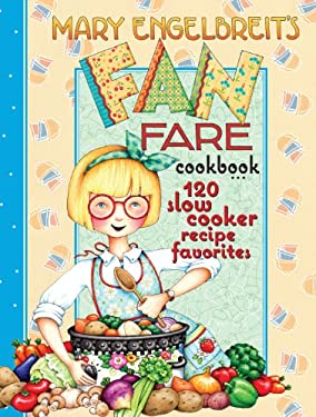 Mary Engelbreit's Fan Fare Cookbook: 120 Slow Cooker Recipe Favorites 9780740779671