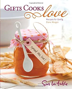 Gifts Cooks Love: Recipes for Giving 9780740793509
