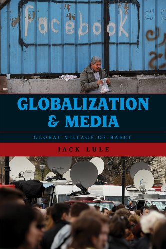 Globalization and Media: Global Village of Babel 9780742568365